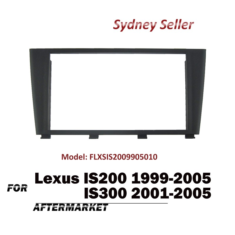 Double DIN FACIA KIT Panel Fascia Dash Plate For Lexus IS200 IS300 1999-2005 FLXSIS2009905010